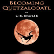BECOMING QUETZALCOATL: the first Sci Fi novel with a kitesurfer as protagonist