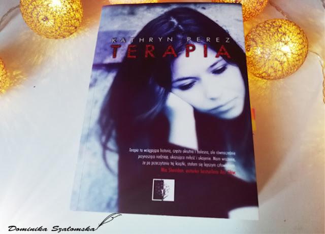 """#180 Niekiedy wszyscy musimy zmierzyć się z demonami. Recenzja książki """"Terapia"""" od Kathryn Perez"""