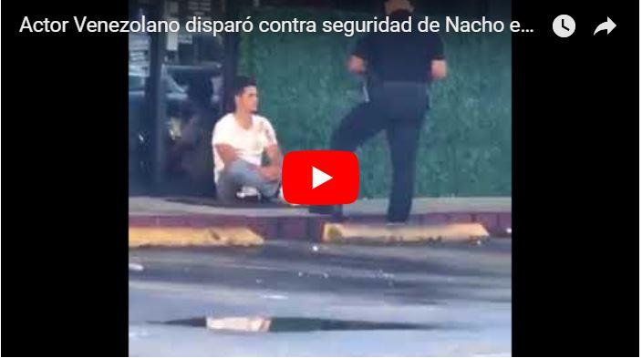 Actor Venezolano disparó contra guardaespaldas de Nacho en una fiesta
