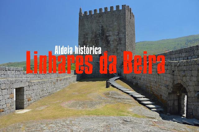 Roteiro das Aldeias Históricas de Portugal, Visitar Linhares da Beira