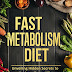 Fast Metabolism Diet: Unveiling Hidden Secrets to Having a Better Life by Annika Reinert