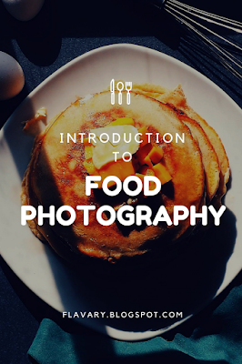 Introduction to Food Photography - Flavary