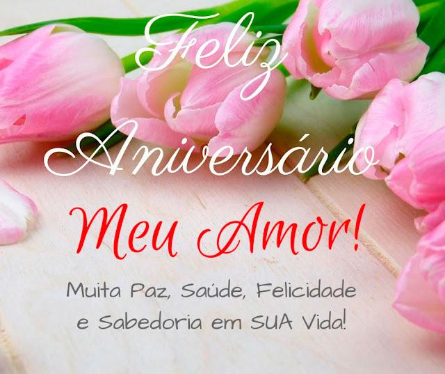 Meu amor muita paz, saúde, felicidade e sabedoria em sua vida! Mensagens de Feliz Aniversário
