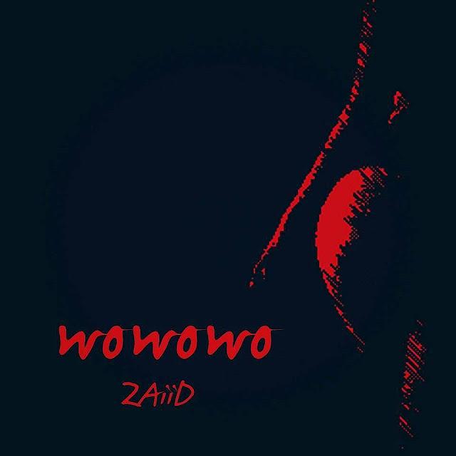 ZaiiD - Wowowo
