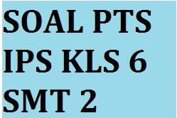 Soal Penilaian Tengah Semester IPS Kelas 6 SMT 2  Beserta Kunci Jawaban