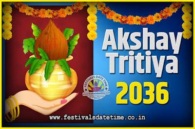 2036 Akshaya Tritiya Pooja Date and Time, 2036 Akshaya Tritiya Calendar