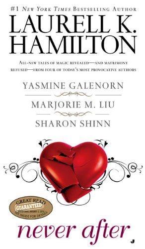 Antología Never after – Laurell K. Hamilton y Marjorie M. Liu, Yasmine Galenorn, Sharon Shinn