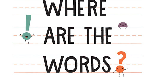 A Review of Where Are the Words by Jodi McKay, Pictures by Denise Holmes