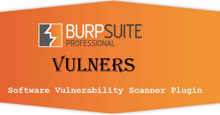 Vulners: Software Vulnerability Scanner Plugin For Burp