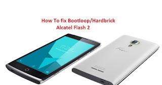 How to fix bootloop Alcetel Flash 2