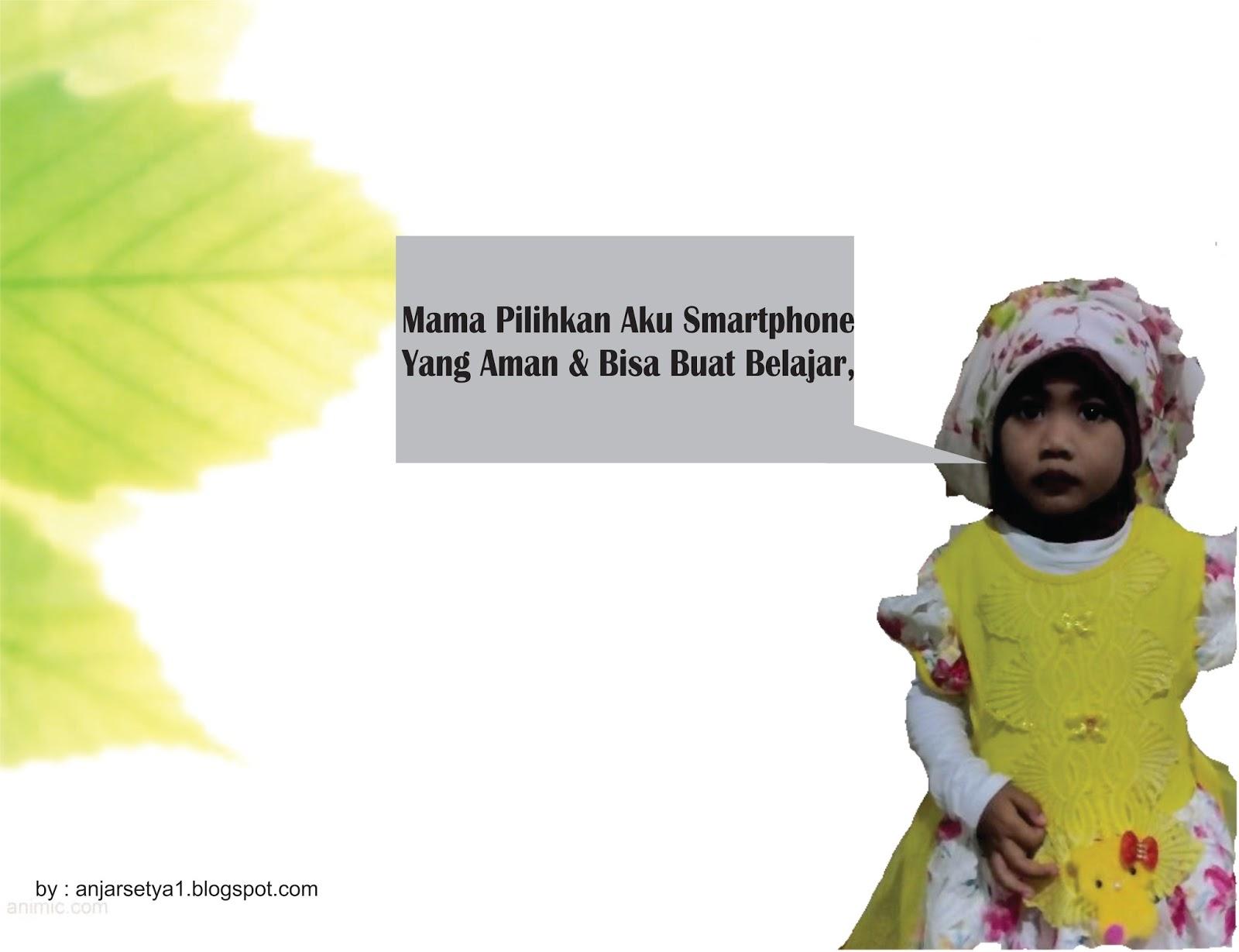 Mama Pilihkan Aku Smartphone Yang Aman Fly Without Wings