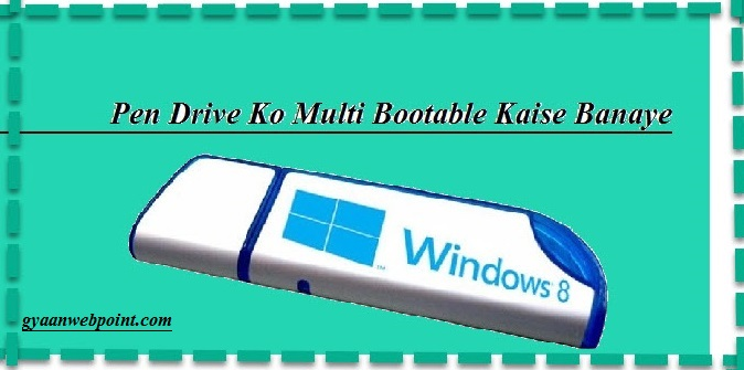 Pendrive-Ko-Multibootable-Kaise-Banaye