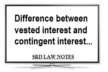 Difference between vested interest and contingent interest