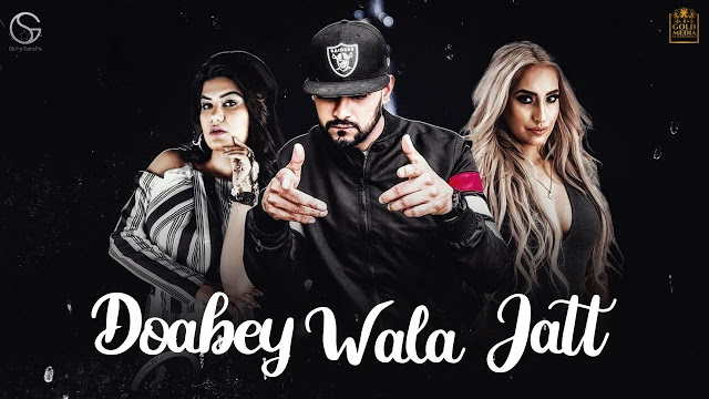 Doabey Wala (Garry Sandhu, Kaur B) Full Song Lyrics - Punjabi Song 2019
