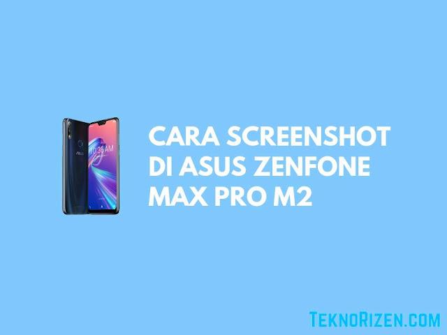 Cara Screenshot di Asus Zenfone Max Pro M2