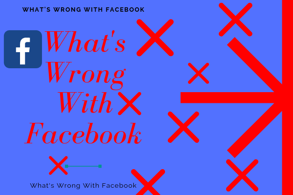 What's Wrong With Facebook
