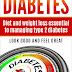 Diabetes: Diet And Weight Control Essential To Managing Type 2 Diabetes (diabetes nutrition, diabetes type 2, diabetes recipes, diabetes quick guide) by Noel Bradshaw