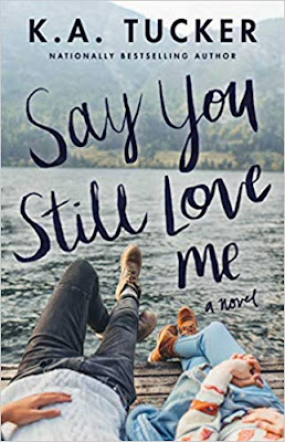 Book Review: Say You Still Love Me, by K.A. Tucker