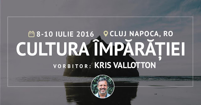"""Conferinta """"Cultură Împărăţiei"""" la Cluj Napoca (08-10 iulie 2016)"""