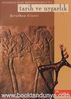 Şerefhan Ciziri - Anadolu'dan Mezopotamya'ya Tarih ve Uygarlık