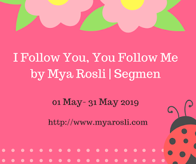 Segmen I Follow You, You Follow Me by Mya Rosli, blog, blogger, segmen,