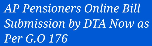 AP Pensioners Online Bill Submission by DTA Now as Per G.O 176