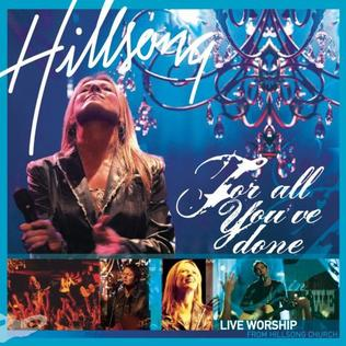 For All You've Done - Hillsong (2004)
