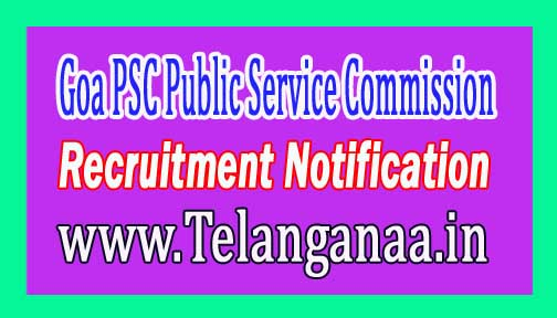 Goa PSC Public Service Commission Recruitment Notification 2017
