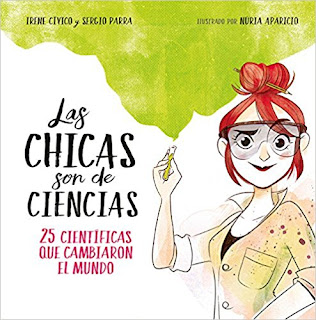 https://www.penguinrandomhouse.com/books/592386/las-chicas-son-de-ciencias-25-cientificas-que-cambiaron-el-mundo--science-is-a--girls-thing-by-irene-civico-sergio-parra-nuria-aparicio/9788490438824