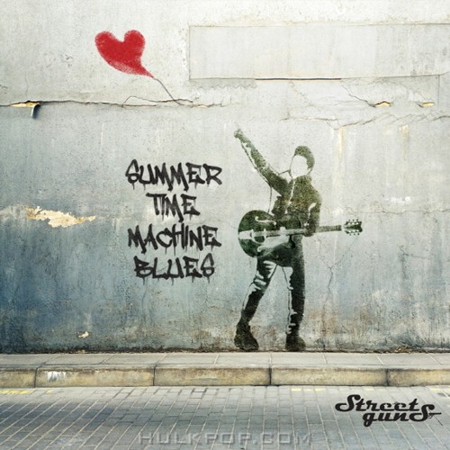 Street Guns – SUMMER TIME MACHINE BLUES – EP