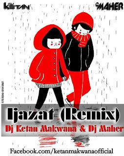 Ijazat-Remix-Dj-Ketan-Makwana-Dj-Maher