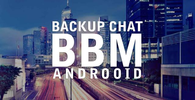 Cara Backup Chat BBM Android