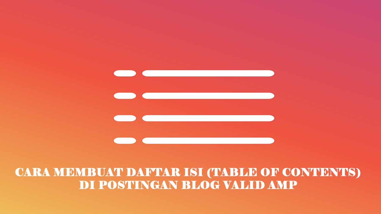 Cara Membuat Table of Contents di Postingan Blog AMP