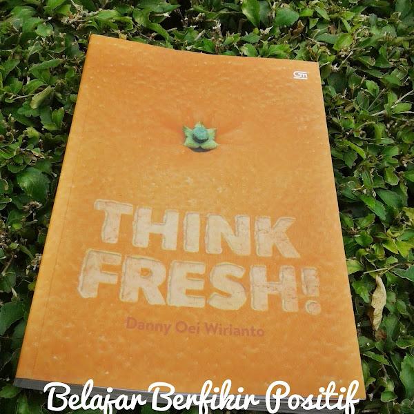 Buku Think Fresh! Si Orange Penuh Mantra Positif