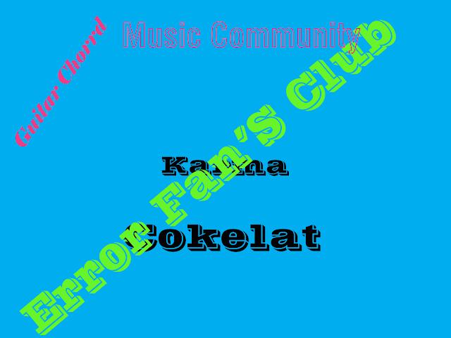 Chord Gitar Karma | Cokelat