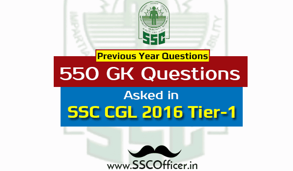 [PDF Download] 550 GK GS Previous Year Questions Asked in SSC CGL 2016 Tier-1 - SSC Officer