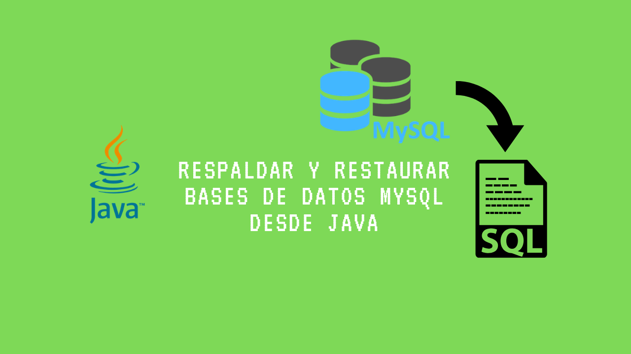 Respaldar y restaurar BD MySQL desde Java