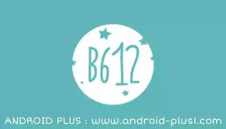 تحميل برنامج B612 - Beauty & Filter Camer افضل تطبيق كامرا سيلفي احترافي للاندرويد