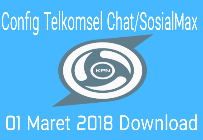 Download Config KPN Tunnel Rev chat Telkomsel 01 Maret 2019 Terbaru