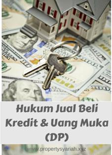 Hukum Jual Beli Kredit (Cicilan) dan Uang Muka  (DP)