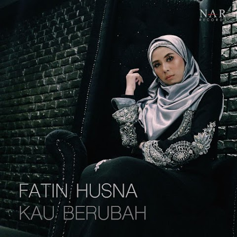 Fatin Husna - Kau Berubah MP3