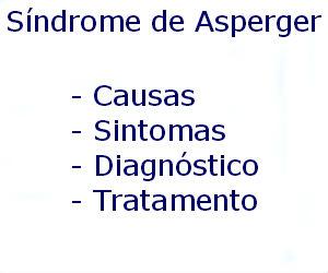 Síndrome de Asperger causas sintomas diagnóstico tratamento prevenção riscos complicações