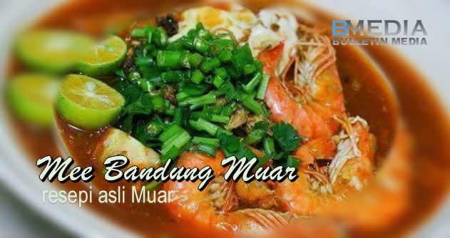 Mee Bandung Muar (resepi asli Muar)