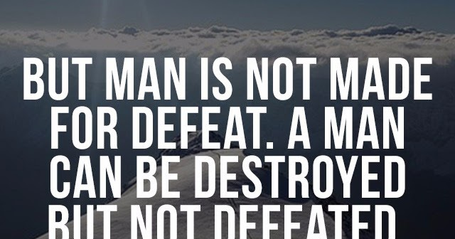 a man can be destroyed