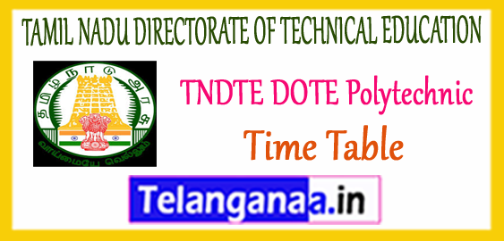 TNDTE TAMIL NADU DIRECTORATE OF TECHNICAL EDUCATION  DOTE 1st 2nd 3rd Year Exam Time Table 2017-18