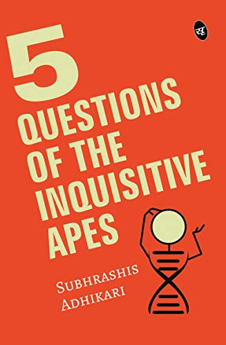 Book Review : 5 Questions of the Inquisitive Ape By Subhrashis Adhikari