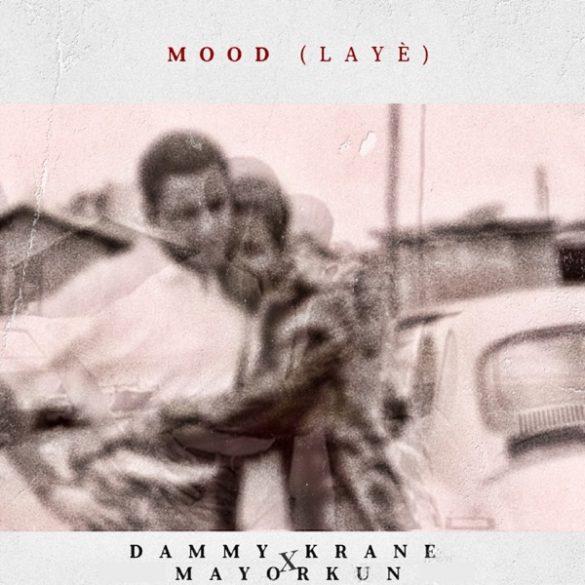 [Music] Dammy Krane ft. Mayorkun – Mood (Laye)