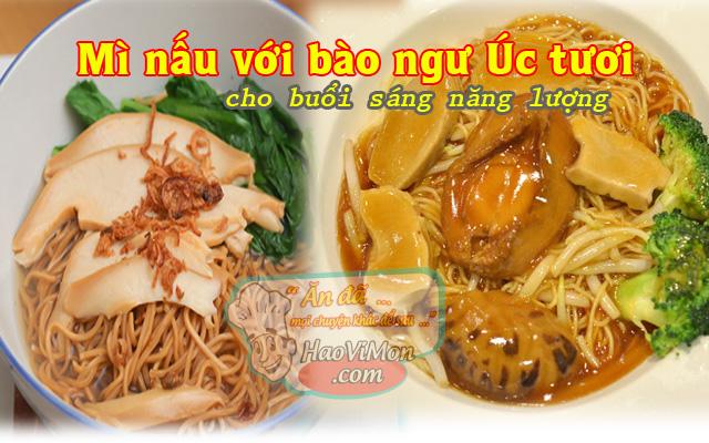 Cách nấu món mì gói bào ngư Úc tươi ngọt mềm