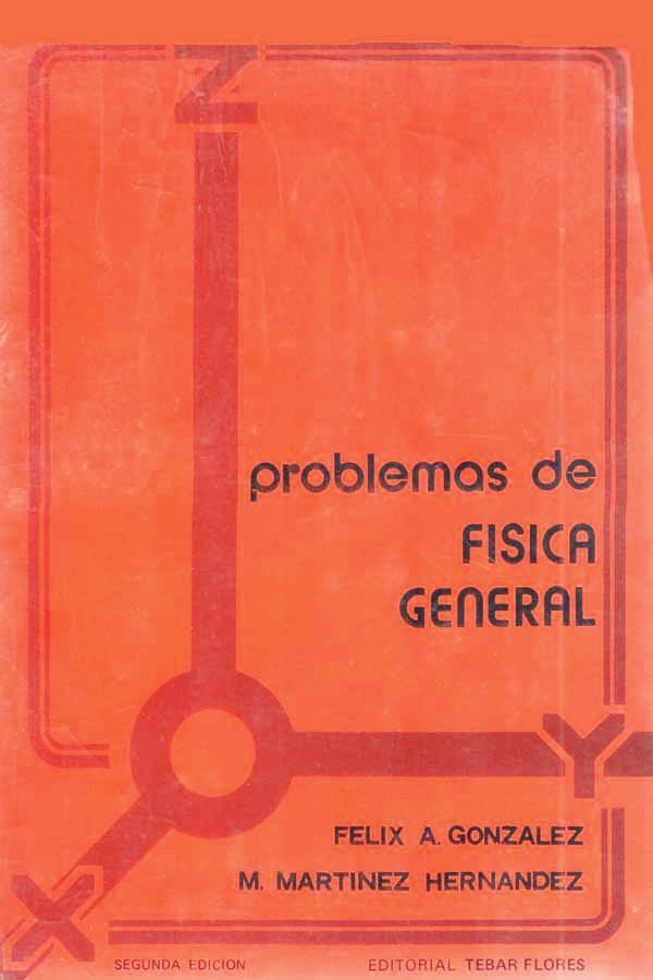 Problemas de física general – Felix A. Gonzalez y M. Martinez Hernandez