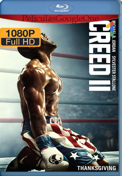 Creed 2: Defendiendo el Legado [2018] [1080p BRrip] [Latino-Inglés] [GoogleDrive]